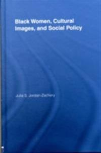 Black Women, Cultural Images and Social Policy