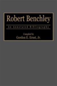 Robert Benchley: An Annotated Bibliography