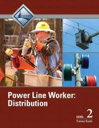 Power Line Worker, Level 2: Distribution: Trainee Guide