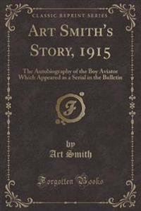 Art Smith's Story, 1915