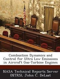 Combustion Dynamics and Control for Ultra Low Emissions in Aircraft Gas-Turbine Engines