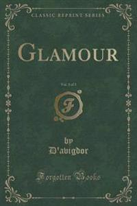 Glamour, Vol. 3 of 3 (Classic Reprint)