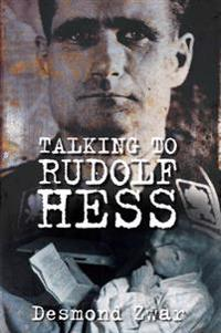 Talking to Rudolf Hess