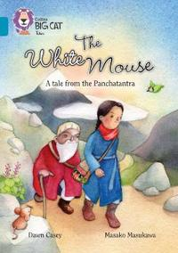 The White Mouse: A Folk Tale from The Panchatantra