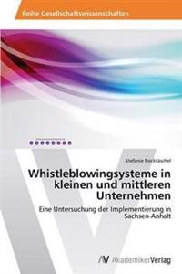 Whistleblowingsysteme in Kleinen Und Mittleren Unternehmen
