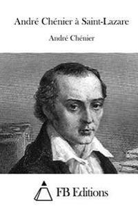 Andre Chenier a Saint-Lazare