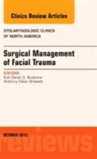 Surgical Management of Facial Trauma, An Issue of Otolaryngologic Clinics, E-Book