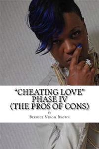 Cheating Love (Phase IV): #Theprosofcons