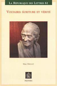 Voltaire: Ecriture Et Verite