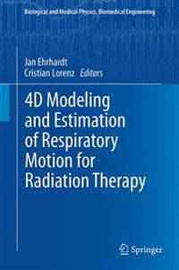 4D Modeling and Estimation of Respiratory Motion for Radiation Therapy