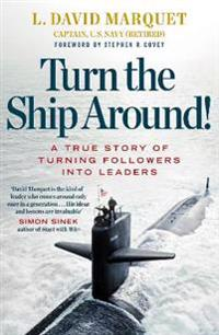 Turn the ship around! - a true story of building leaders by breaking the ru