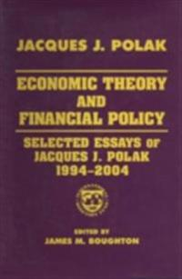 Economic Theory and Financial Policy: Selected Essays of Jacques J. Polak, 1994-2004