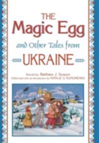 Magic Egg and Other Tales from Ukraine