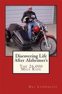 Discovering Life After Alzheimer's: The 26,000 Mile Ride