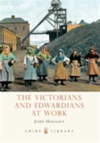 Victorians and Edwardians at Work