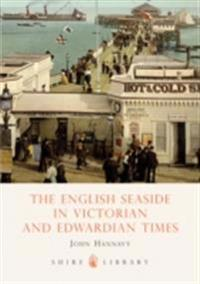 English Seaside in Victorian and Edwardian Times