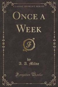 Once a Week (Classic Reprint)