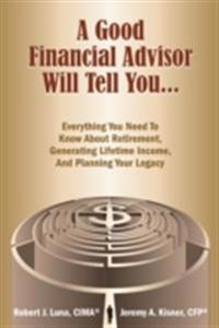Good Financial Advisor Will Tell You...