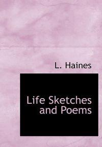 Life Sketches and Poems