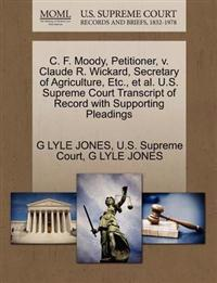 C. F. Moody, Petitioner, V. Claude R. Wickard, Secretary of Agriculture, Etc., et al. U.S. Supreme Court Transcript of Record with Supporting Pleadings