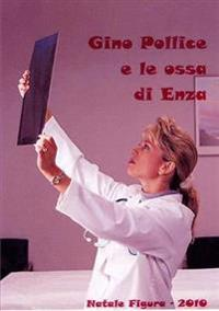 Gino Pollice E Le Ossa Di Enza