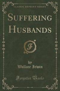 Suffering Husbands (Classic Reprint)
