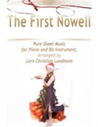 First Nowell Pure Sheet Music for Piano and Bb Instrument, Arranged by Lars Christian Lundholm