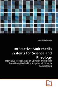 Interactive Multimedia Systems for Science and Rheology