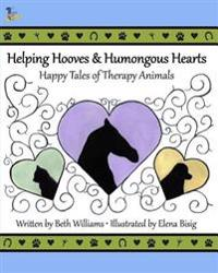 Helping Hooves & Humongous Hearts: Happy Tales of Therapy Animals