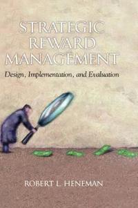 Strategic Reward Management: Design, Implementation, and Evaluation (Hc)