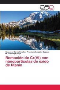 Remocion de Cr(vi) Con Nanoparticulas de Oxido de Titanio