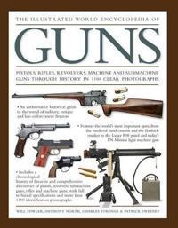 Illustrated world encyclopedia of guns - pistols, rifles, revolvers, machin