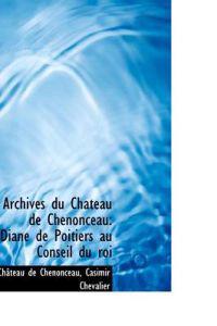 Archives Du Chateau de Chenonceau