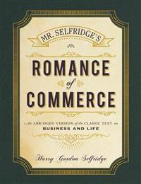 Mr. selfridges romance of commerce - an abridged version of the classic tex