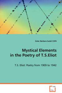 Mystical Elements in the Poetry of T.s.eliot