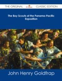 Boy Scouts at the Panama-Pacific Exposition - The Original Classic Edition