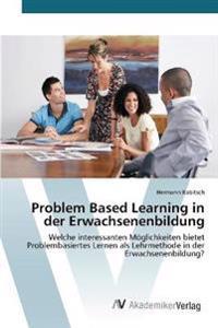 Problem Based Learning in Der Erwachsenenbildung