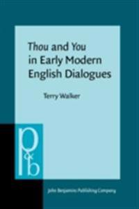 Thou and You in Early Modern English Dialogues