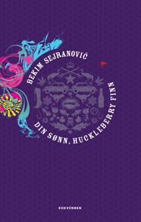 Din sønn, Huckleberry Finn - Bekim Sejranovic | Inprintwriters.org