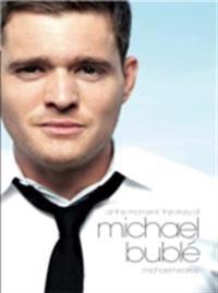 At This Moment: The Story of Michael Buble