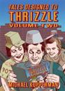 Tales Designed to Thrizzle 2