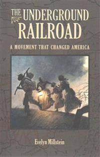 The Underground Railroad: A Movement That Changed America