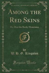 Among the Red Skins
