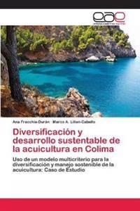 Diversificacion y Desarrollo Sustentable de La Acuicultura En Colima