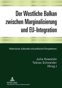 Der Westliche Balkan zwischen Marginalisierung und EU-Integration