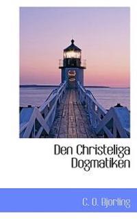 Den Christeliga Dogmatiken - C. O. Bjorling pdf epub