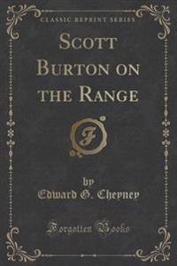 Scott Burton on the Range (Classic Reprint)