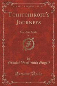 Tchitchikoff's Journeys, Vol. 2