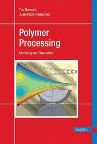 Polymer Processing: Modeling and Simulation