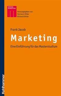 Marketing: Eine Einfuhrung Fur Das Masterstudium